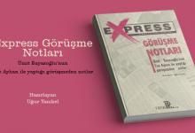 DERLEME: Express Görüşme Notları: Ümit Bayazoğlu'nun Ece Ayhan İle Yaptığı Görüşmeden Notlar